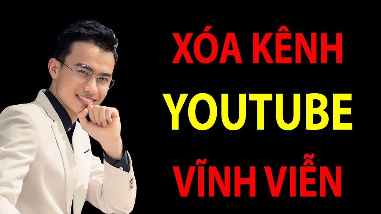 Cách Để Xóa Kênh Youtube Của Mình Vĩnh Viễn Chỉ Sau 1 Phút.