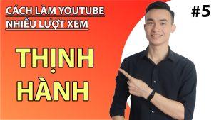 Cách Làm Youtube Nhiều lượt Xem || Để Video Được Xuất Hiện Trên Tab Thịnh Hành – Lên trending