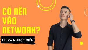 Vào Net Work Youtube Làm Gì, Ưu Nhược Điểm Bạn Cần Phải Biết || Những Kiểu Kênh Nên Vào