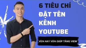 Cách Đặt Tên Kênh Youtube Vừa Hay Vừa Dễ Tìm Lại Giúp Tăng View