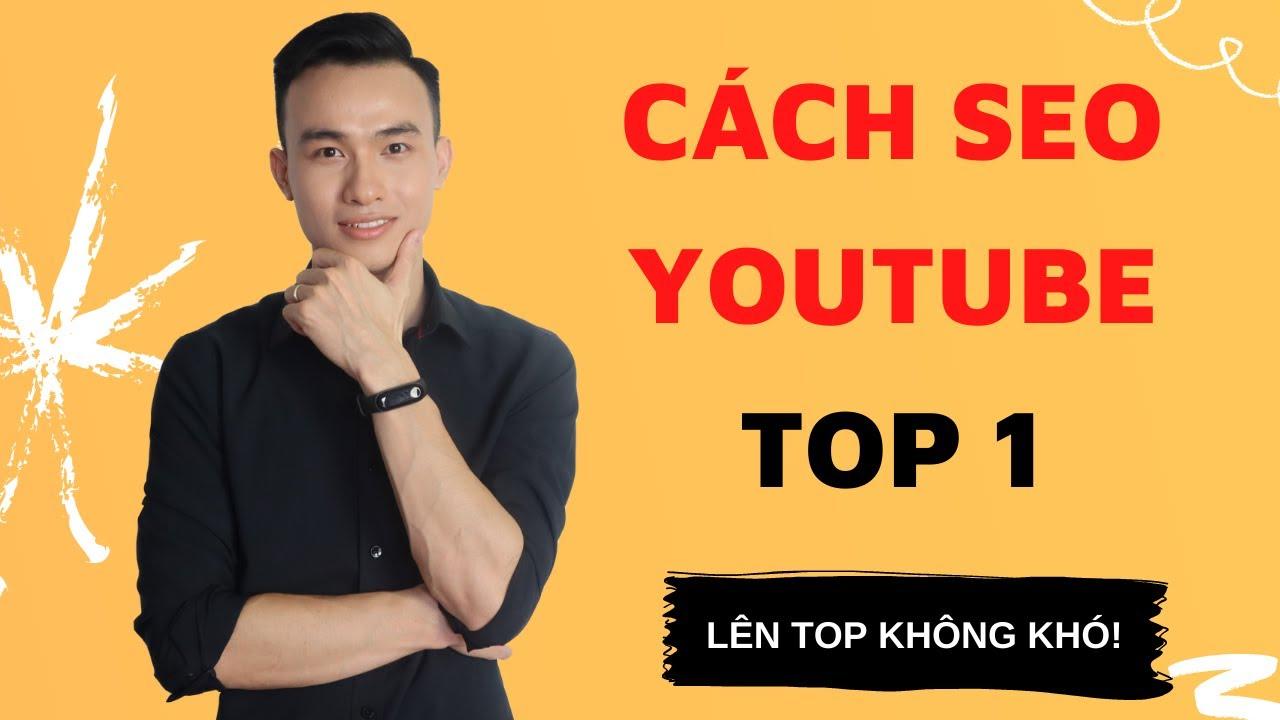 Cách Seo Youtube Lên Top Hiệu Quả Cho Người Mới Bắt Đầu Và Cả Những Người Không Mới