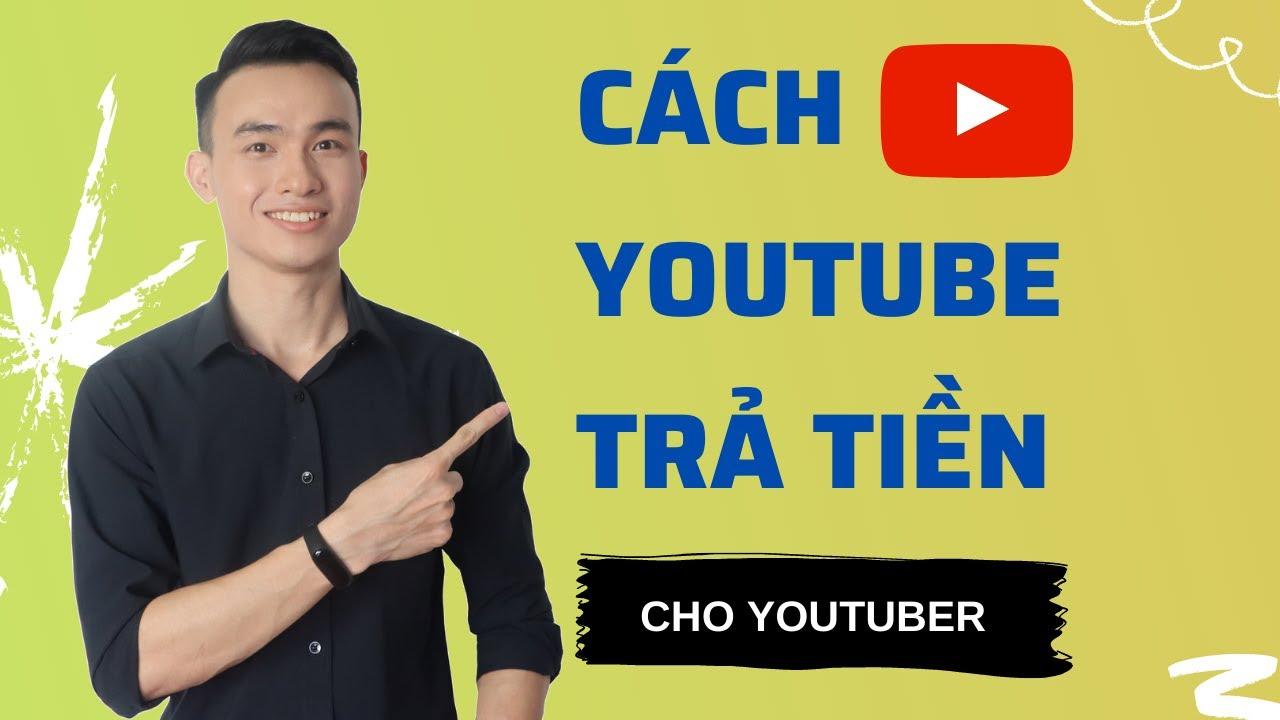 Cách Youtube Trả Tiền Cho Youtuber, Tiền Từ Đâu Mà Ra