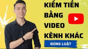 Cách Sử Dụng Video Người Khác Để Kiếm Tiền Youtube Theo Đúng Luật Của Youtube